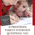 Preschool Parent Interview Questions