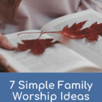 Family Worship Ideas