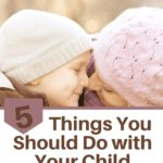 5 Things to do with your child
