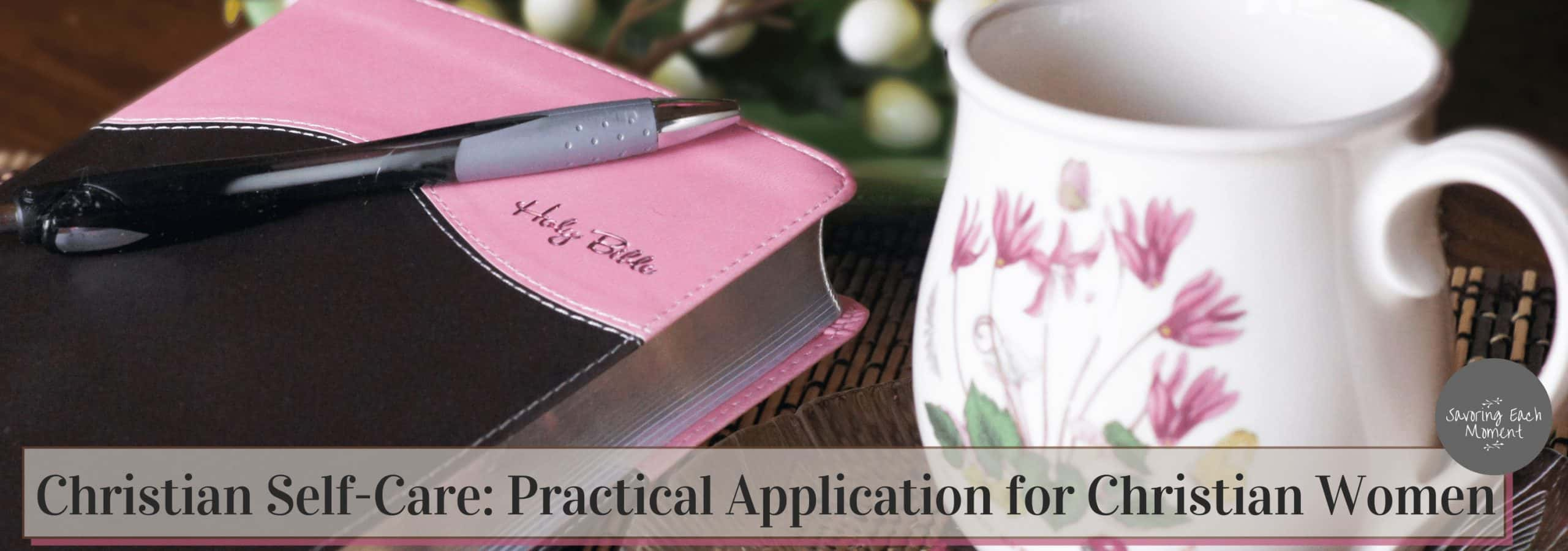 Christian Self-Care: Practical Application for Christian Women
