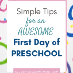 Simple Tips for an Awesome First day of Preschool