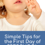 Simple Tips for the First Day of Preschool