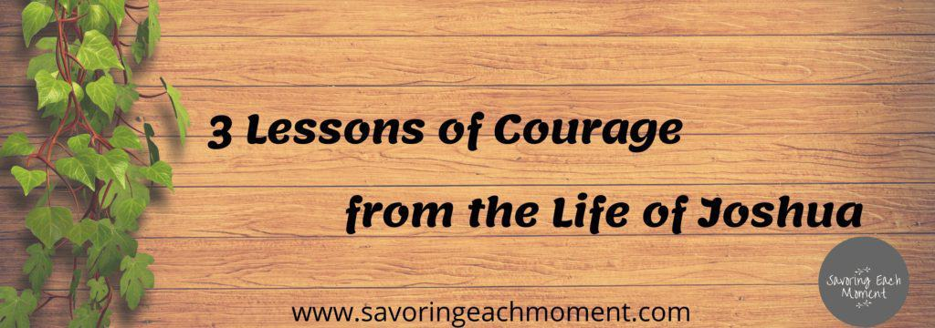 3 Lessons of strength and Courage from the Life of Joshua