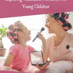Mother and daughter with hair in curlers - Learning through Play