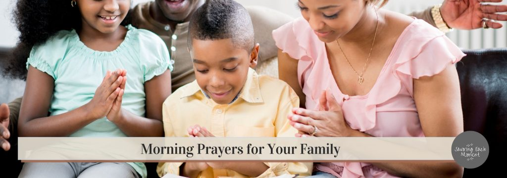 Morning prayers for your family