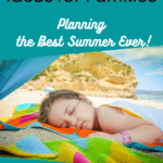 Summer Vacation Ideas for Families