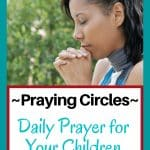 Daily Prayer for Your Children - Praying Circles